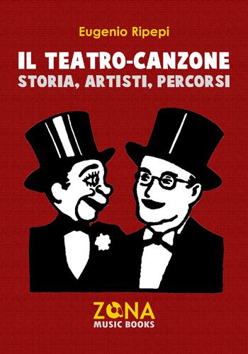 Il teatro-canzone. Storia, artisti, percorsi