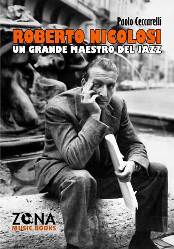 Roberto Nicolosi. Un grande maestro del jazz